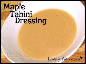 Maple Tahini Dressing | *Lovely Avocados*